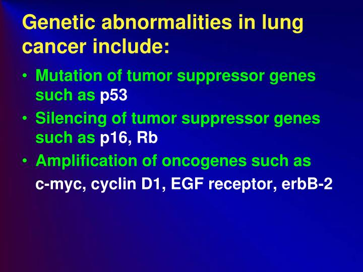 Genetic abnormalities in lung cancer include: