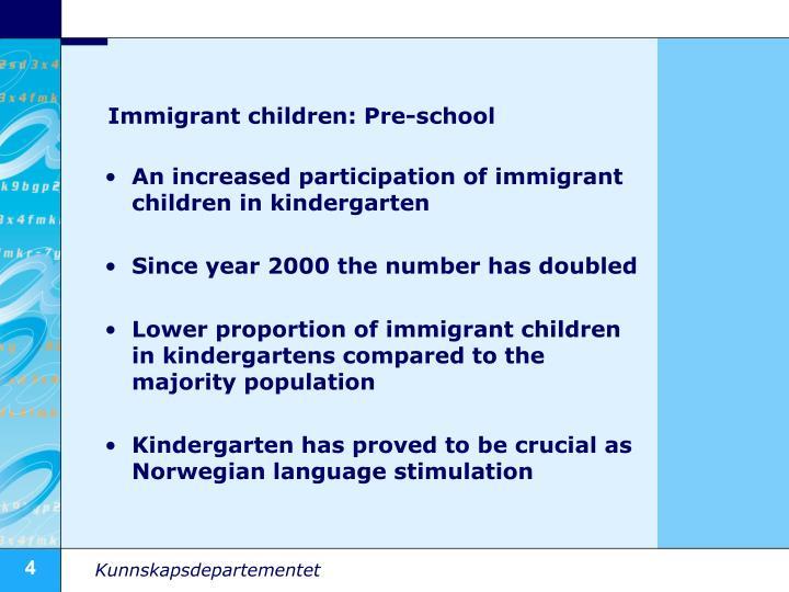 Immigrant children: Pre-school