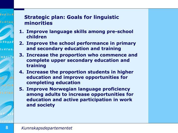 Strategic plan: Goals for linguistic minorities