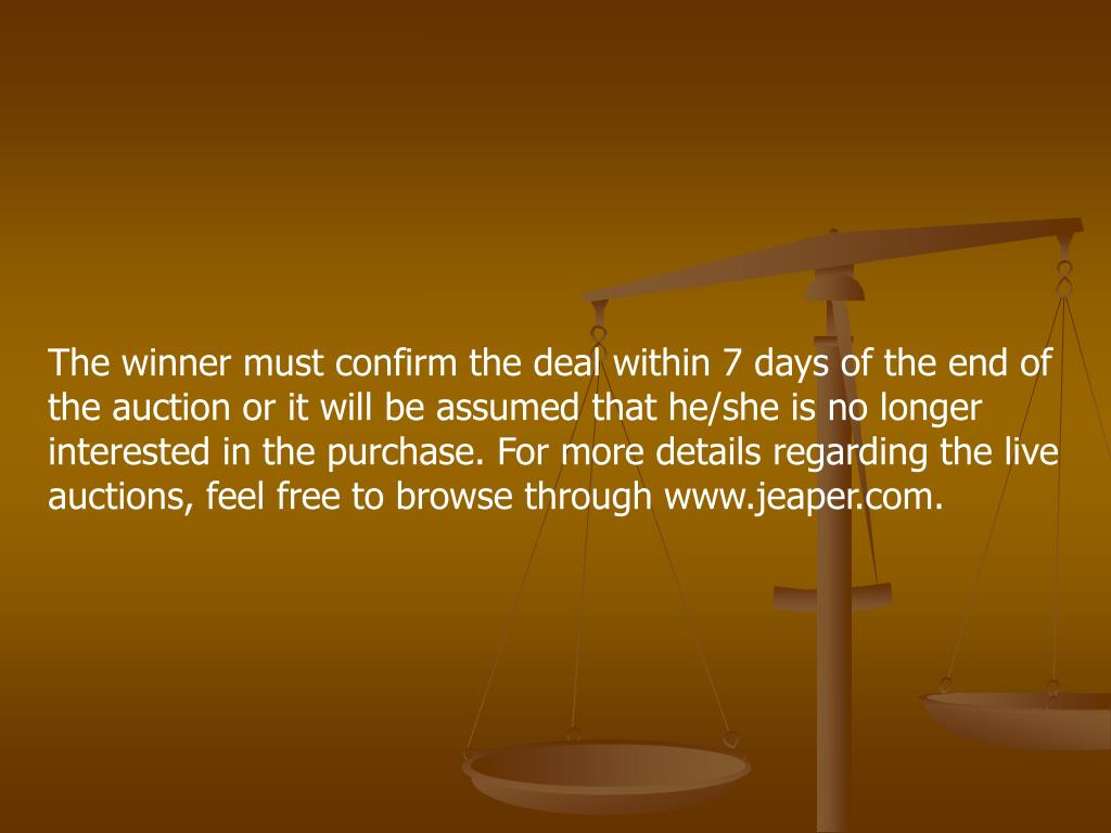 The winner must confirm the deal within 7 days of the end of the auction or it will be assumed that he/she is no longer interested in the purchase. For more details regarding the live auctions, feel free to browse through www.jeaper.com.