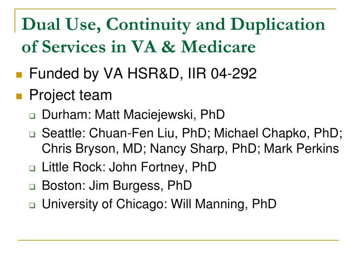Dual Use, Continuity and Duplication of Services in VA & Medicare