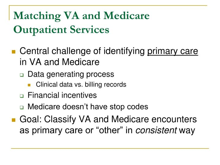 Matching VA and Medicare Outpatient Services