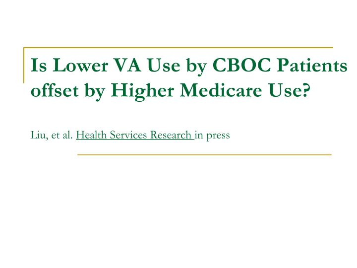 Is Lower VA Use by CBOC Patients