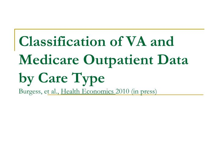 Classification of VA and Medicare Outpatient Data
