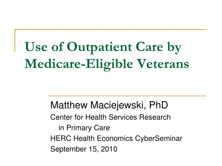 Use of Outpatient Care by Medicare-Eligible Veterans