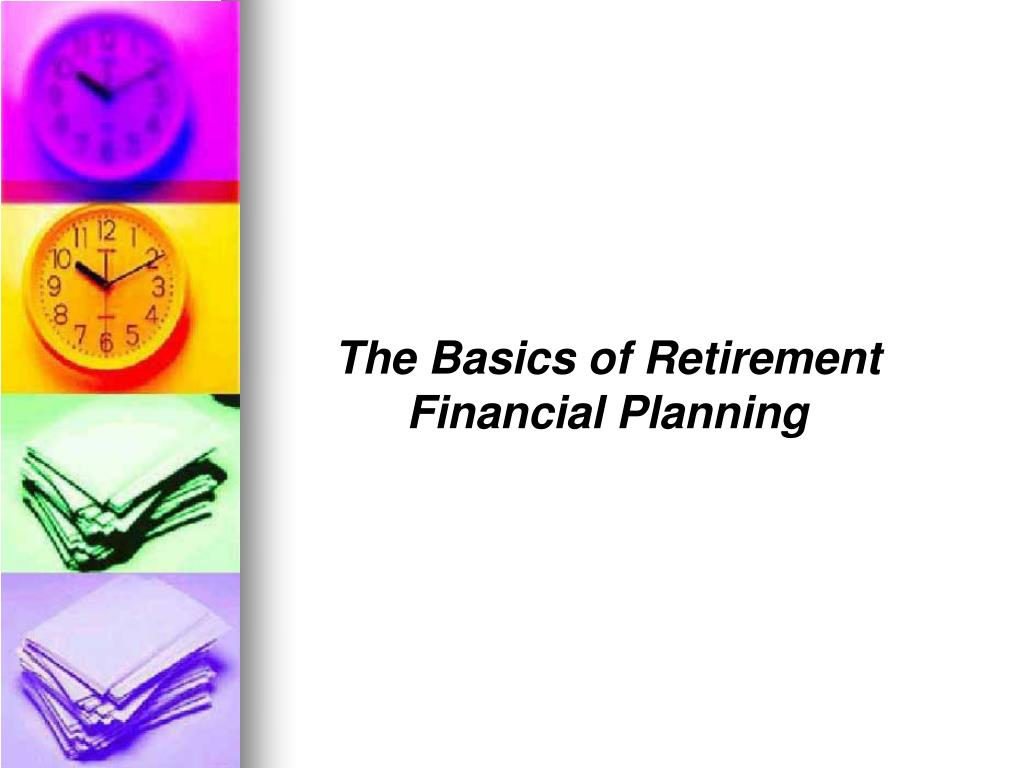 The Basics of Retirement Financial Planning