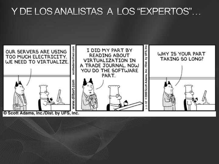 """Y de los analistas  a  los """"Expertos""""…"""