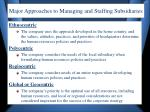 major approaches to managing and staffing subsidiaries