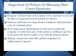 suggestions for policies for managing dual career expatriates