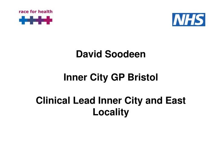 David soodeen inner city gp bristol clinical lead inner city and east locality