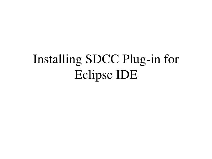 Installing sdcc plug in for eclipse ide