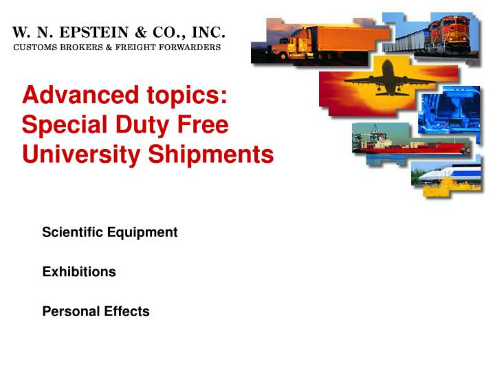Advanced topics:  Special Duty Free University Shipments