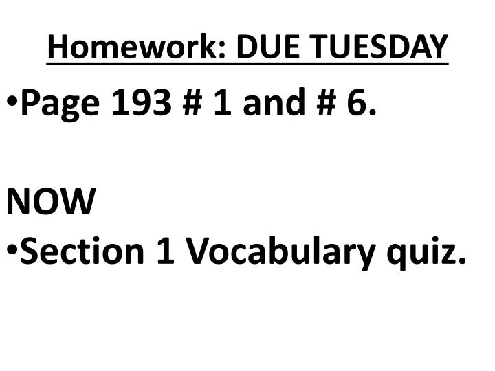 Homework: DUE TUESDAY