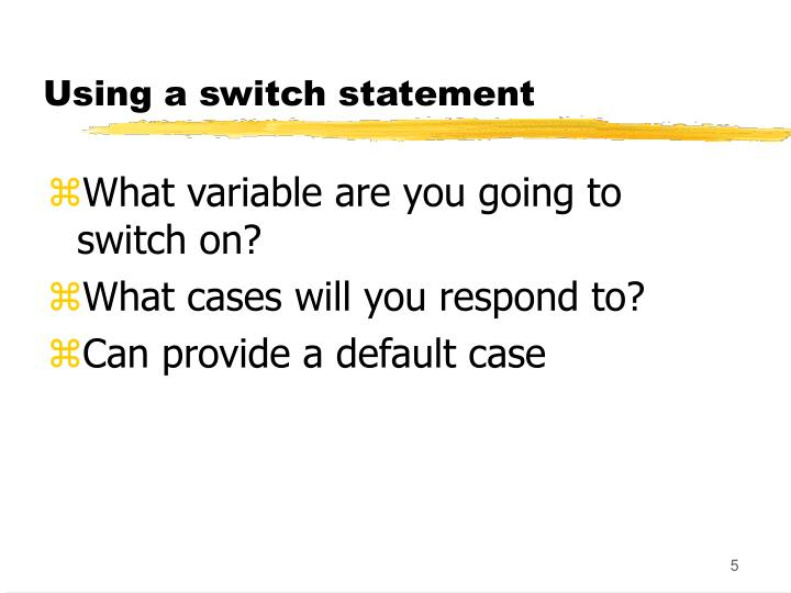 Using a switch statement