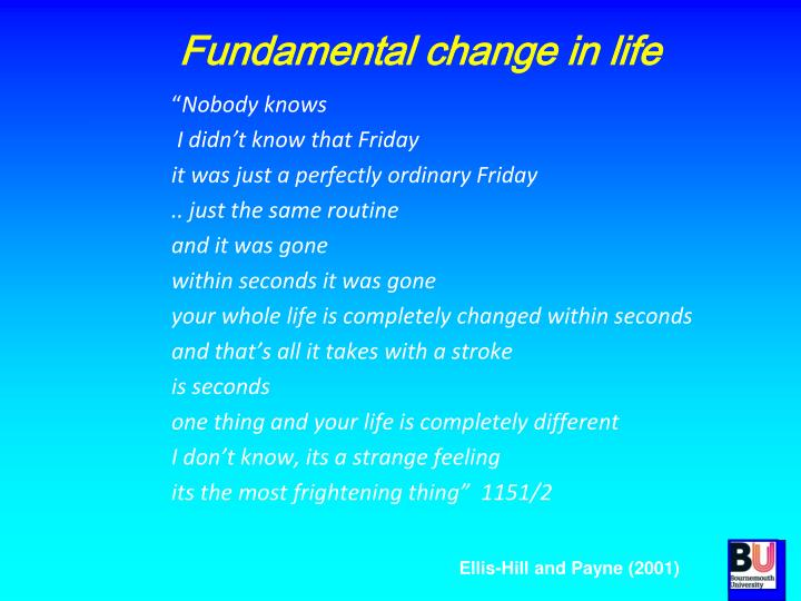 Fundamental change in life