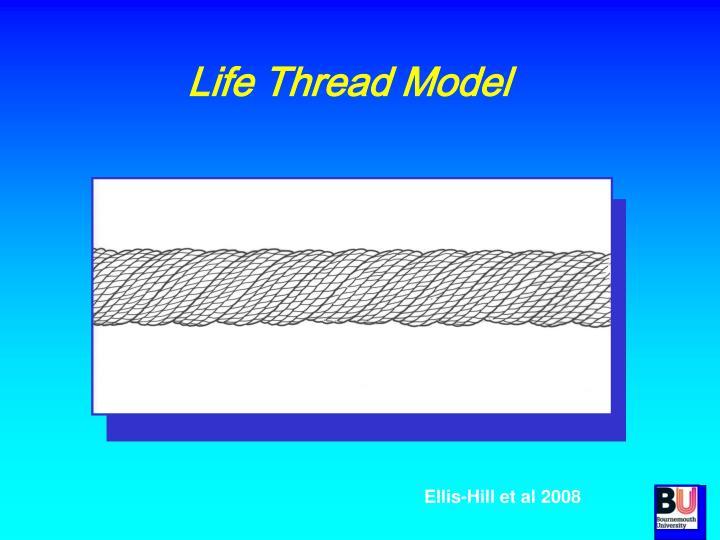 Life Thread Model