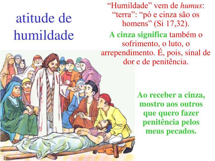 """""""Humildade"""" vem de"""