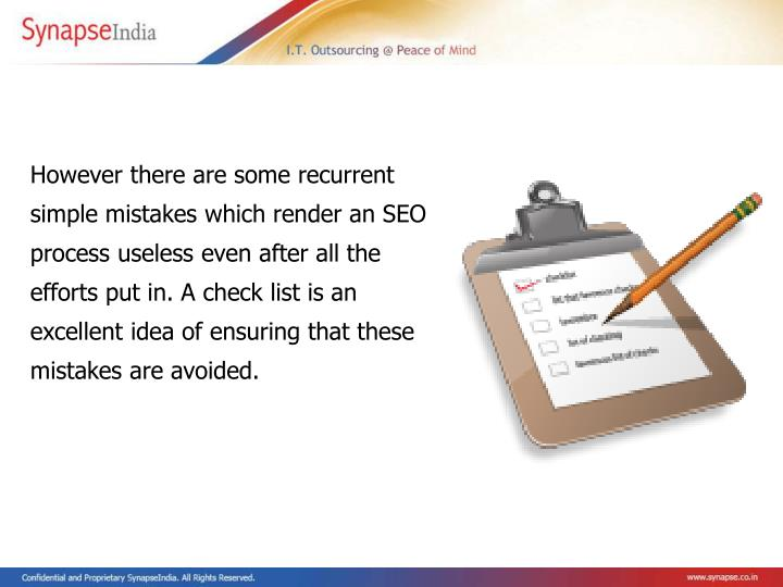 However there are some recurrent simple mistakes which render an SEO process useless even after all ...