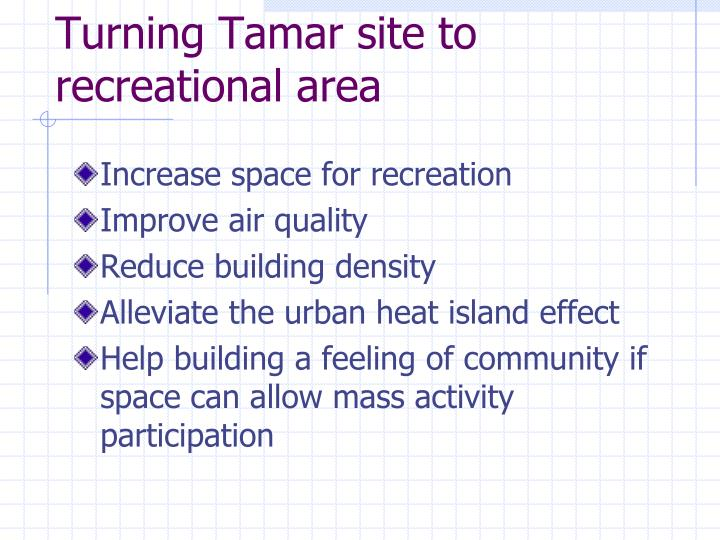 Turning Tamar site to recreational area