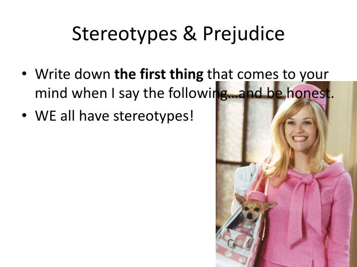 Stereotypes & Prejudice