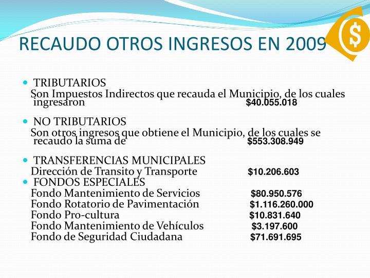 RECAUDO OTROS INGRESOS EN 2009