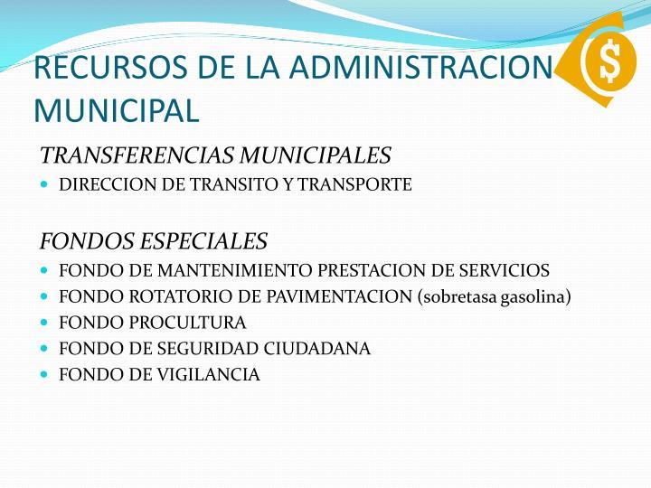 RECURSOS DE LA ADMINISTRACION MUNICIPAL