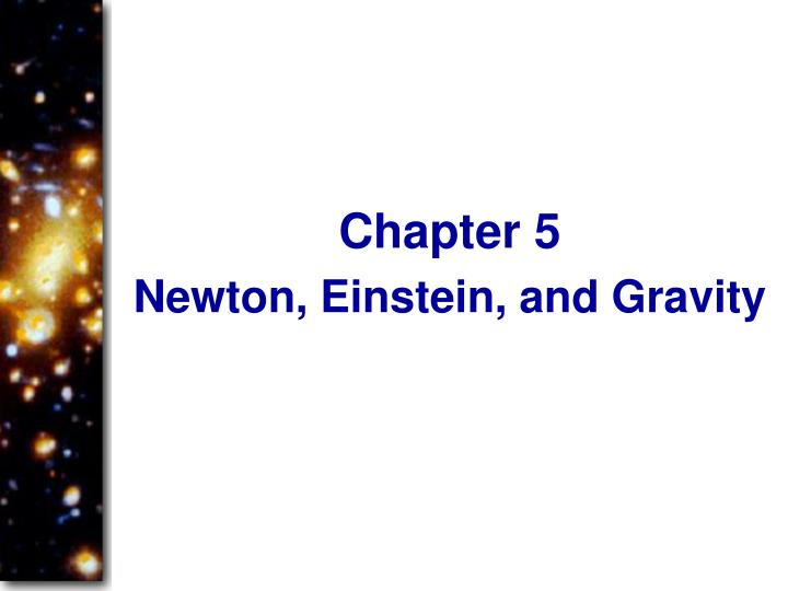 Newton, Einstein, and Gravity