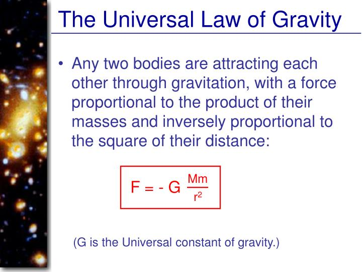 The Universal Law of Gravity