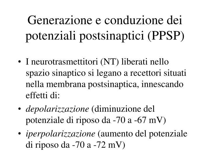Generazione e conduzione dei potenziali postsinaptici (PPSP)