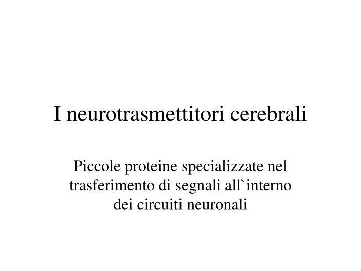 I neurotrasmettitori cerebrali