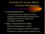 extending the systems model learning organizations