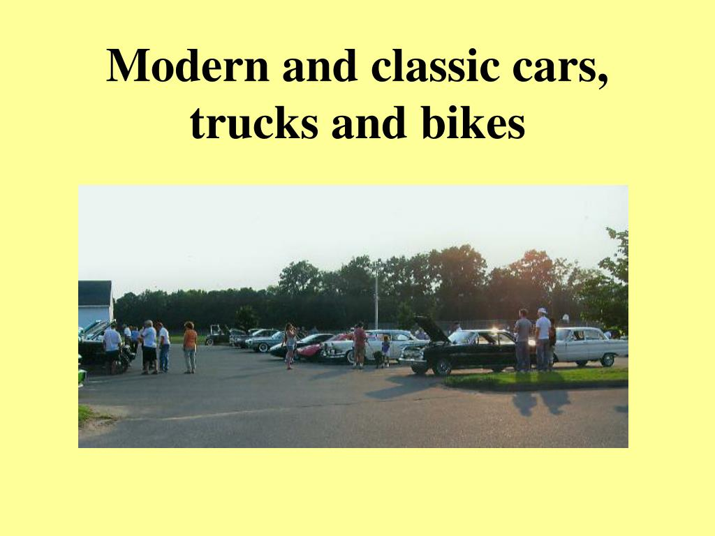 Modern and classic cars, trucks and bikes
