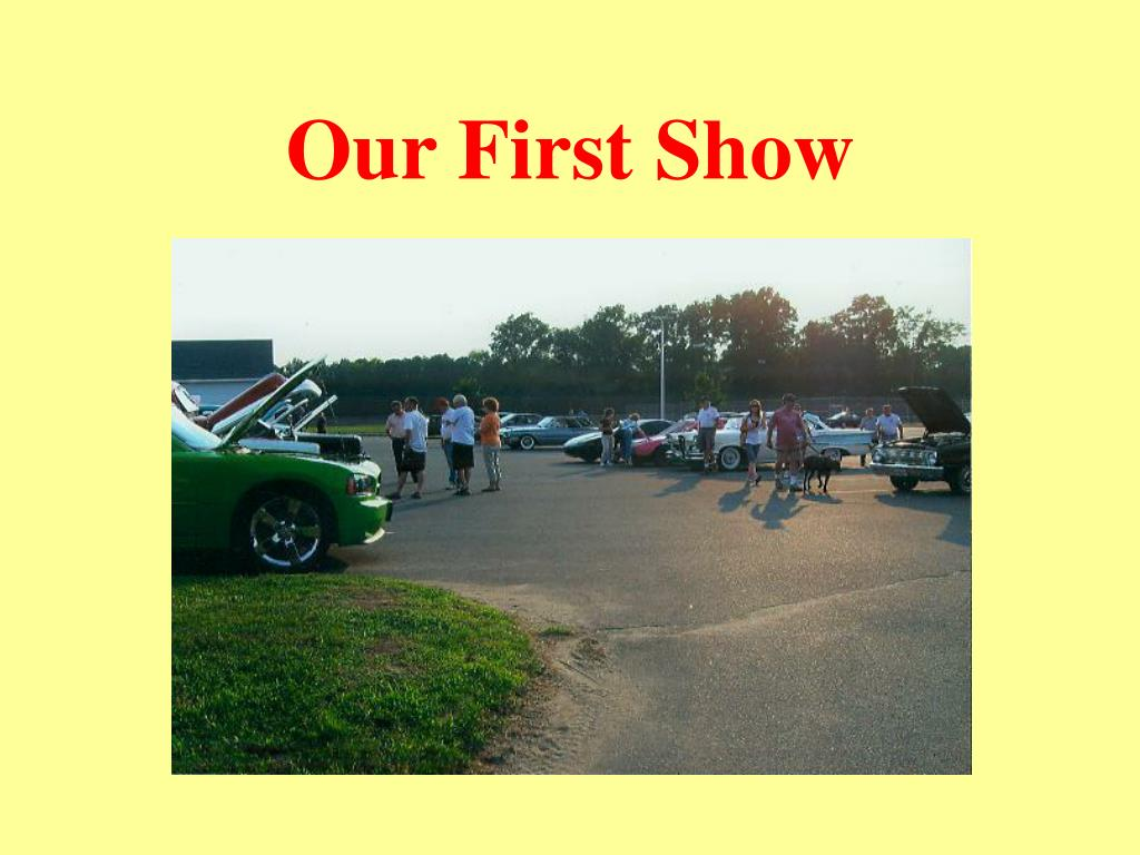 Our First Show