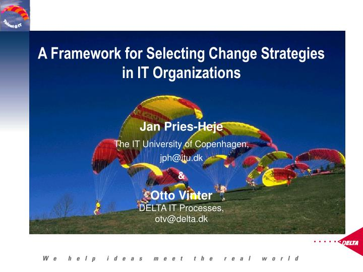 A Framework for Selecting Change Strategies in IT Organizations