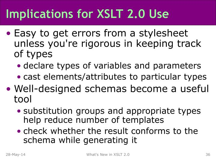 Implications for XSLT 2.0 Use