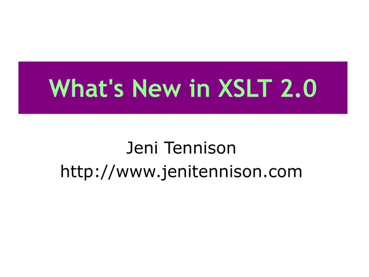 What s new in xslt 2 0