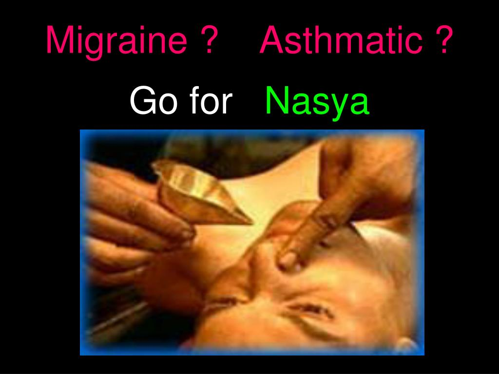 Migraine ?    Asthmatic ?