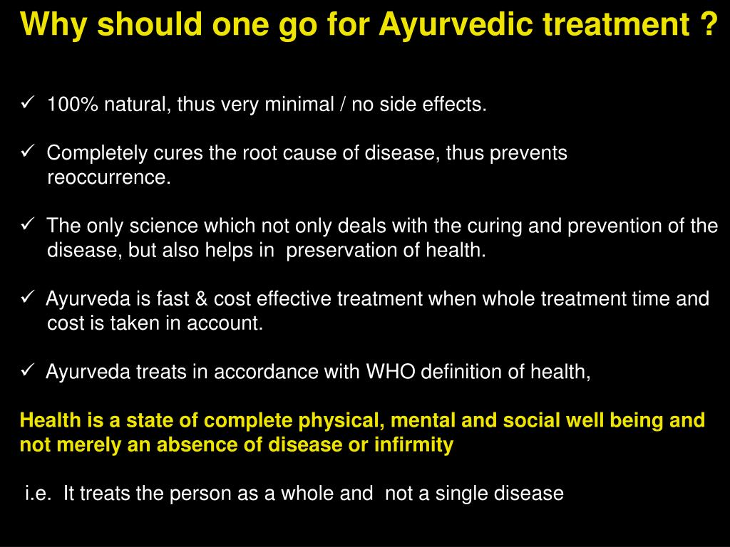 Why should one go for Ayurvedic treatment ?
