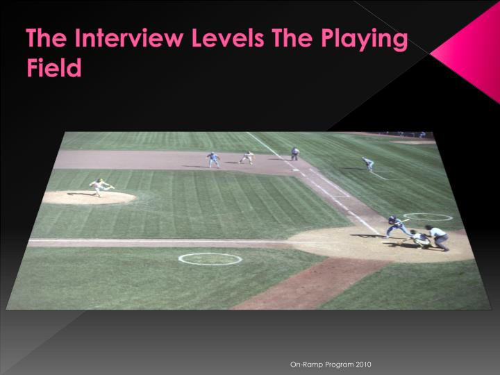 The Interview Levels The Playing Field