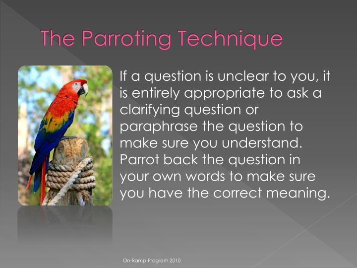 The Parroting Technique