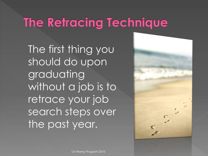 The Retracing Technique