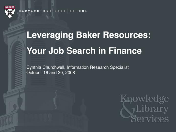 Leveraging Baker Resources:
