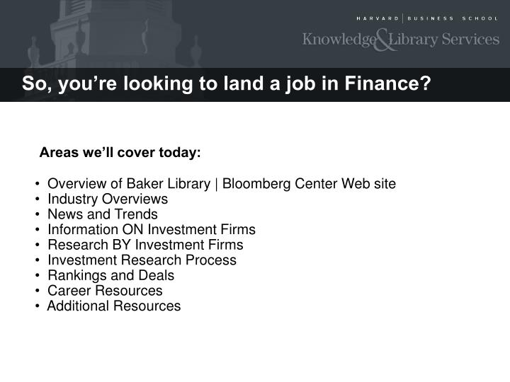 So, you're looking to land a job in Finance?