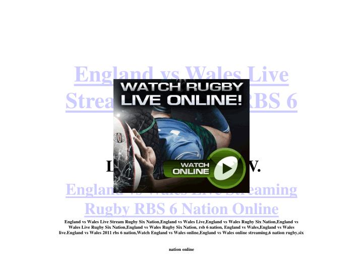 England vs wales live streaming rugby rbs 6 nation online