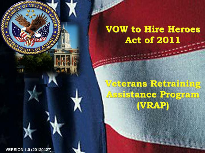 Vow to hire heroes act of 2011 veterans retraining assistance program vrap