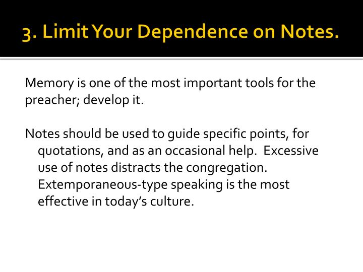 3. Limit Your Dependence on Notes.