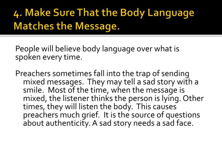 4. Make Sure That the Body Language Matches the Message.
