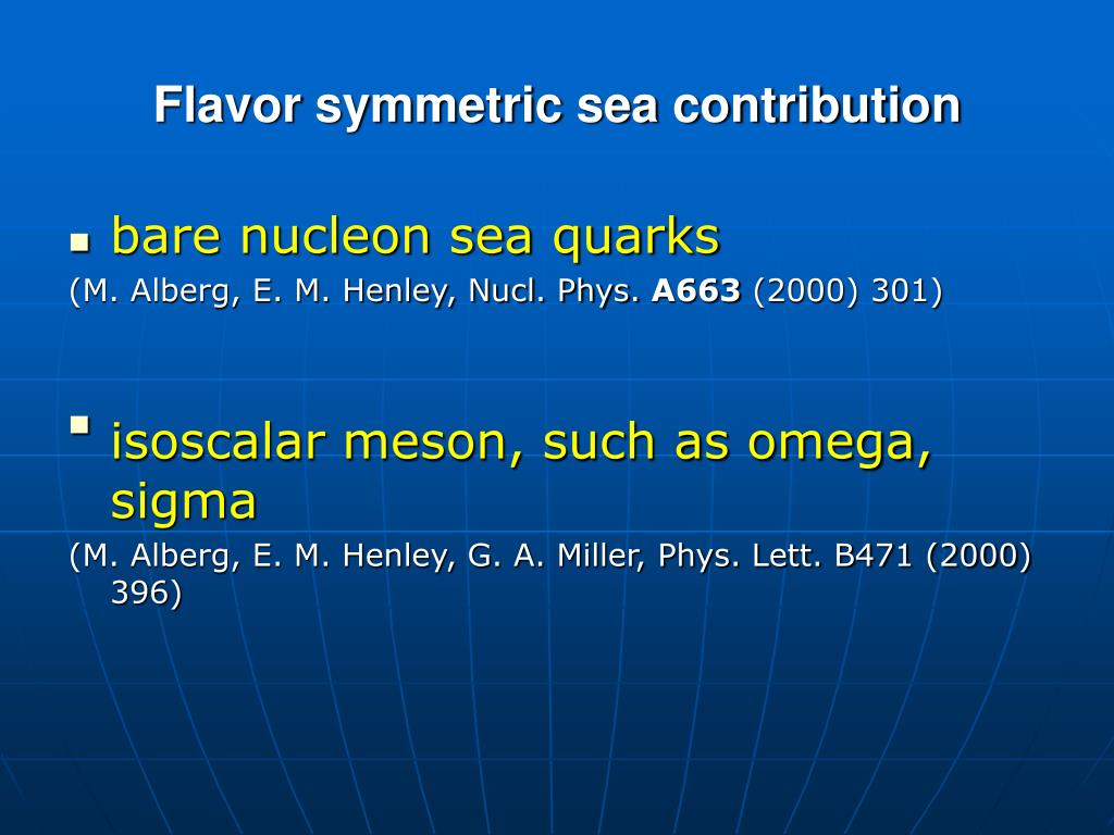 Flavor symmetric sea contribution