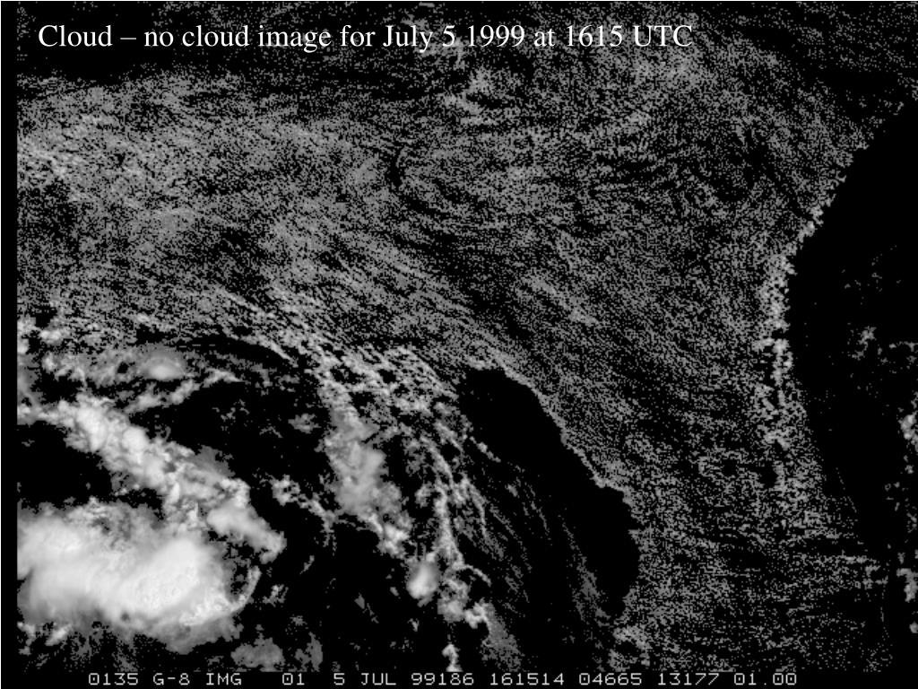 Cloud – no cloud image for July 5 1999 at 1615 UTC