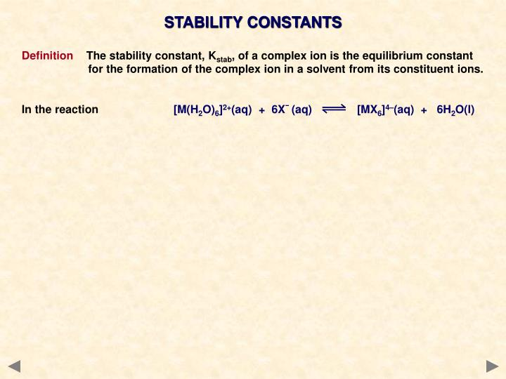 STABILITY CONSTANTS